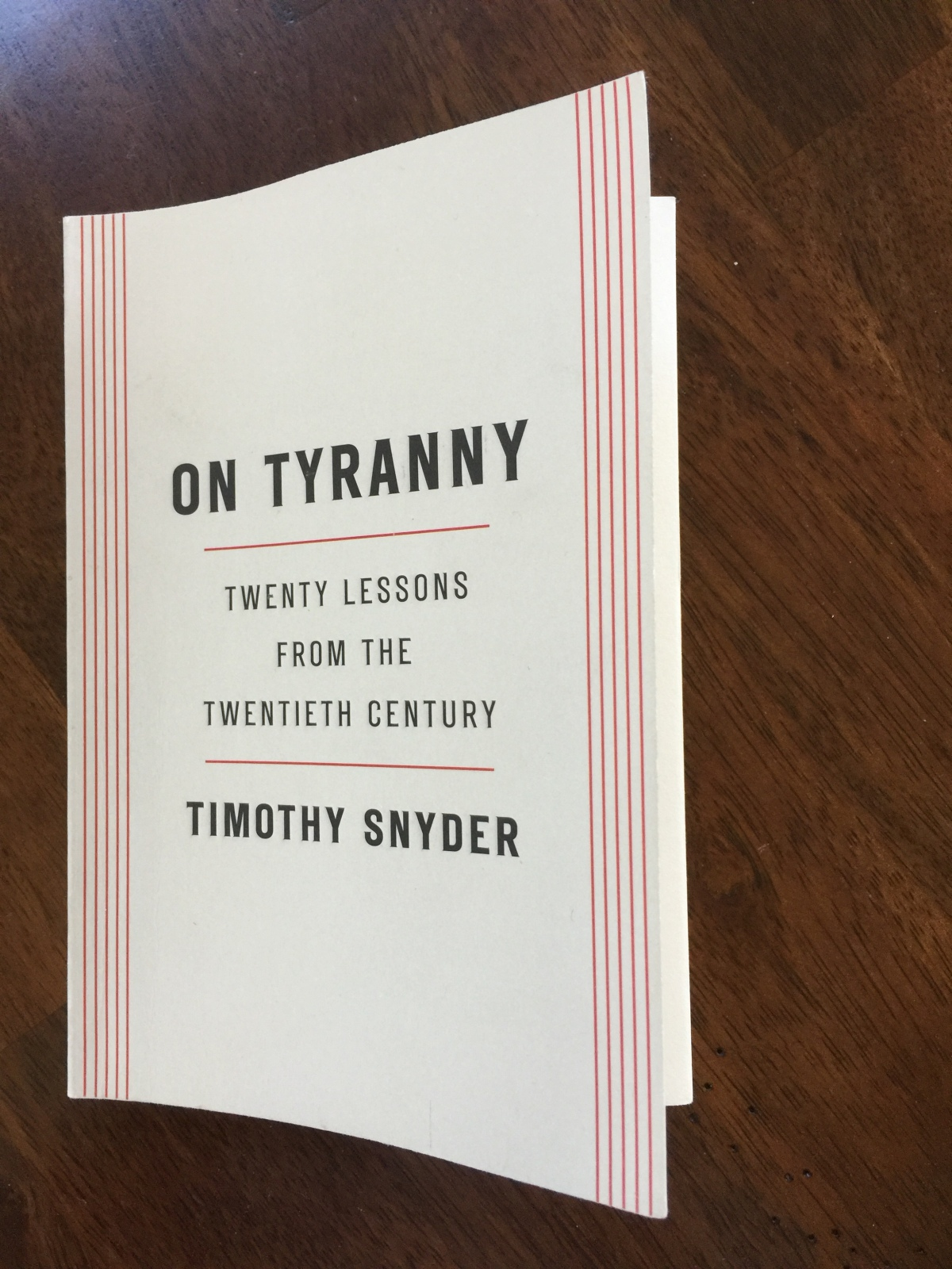 On Tyranny – Twenty Lessons from the Twentieth Century by Timothy Snyder